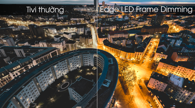 Edge LED Frame Dimming đem tới hình ảnh có độ sáng chất lượng tuyệt vời