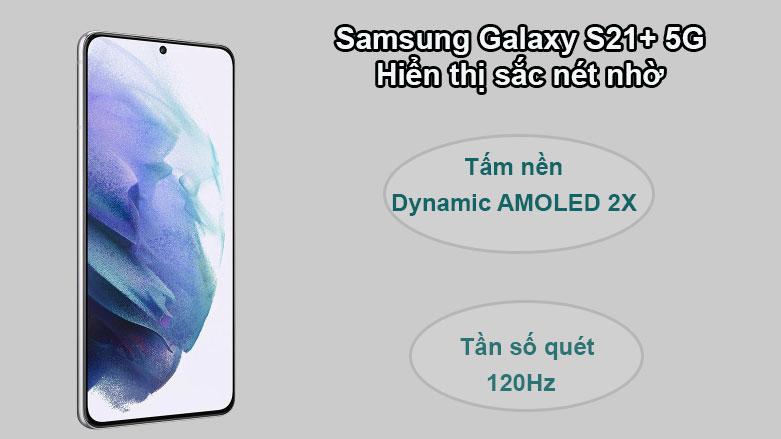 Samsung Galaxy S21+ 5G | Hiện thi săc nét