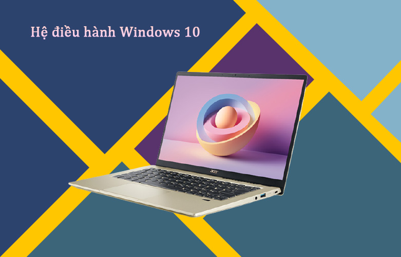 Laptop Acer Swift 3 SF314-510G-57MR | Hệ điều hành Windows 10