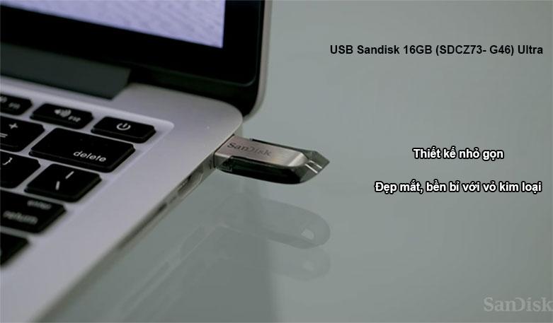 USB Sandisk 16GB (SDCZ73- G46) Ultra | Thiết kế đẹp mắt