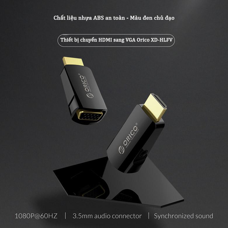 Thiết bị chuyển HDMI sang VGA Orico XD-HLFV (Đen)   Chất liệu nhựa ABS an toàn