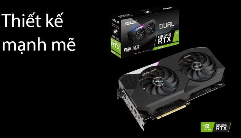Card màn hình Asus Dual Geforce RTX 3070 8GB GDDR6 | Thiết kế mạnh mẽ