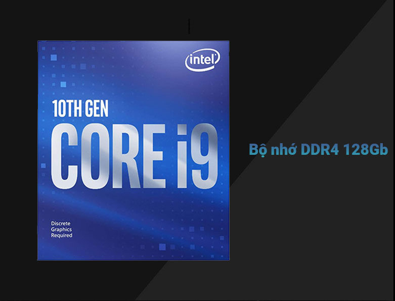 Bộ vi xử lý Intel Comet Lake Core i9-10900F   Bộ nhớ DDR4 128Gb