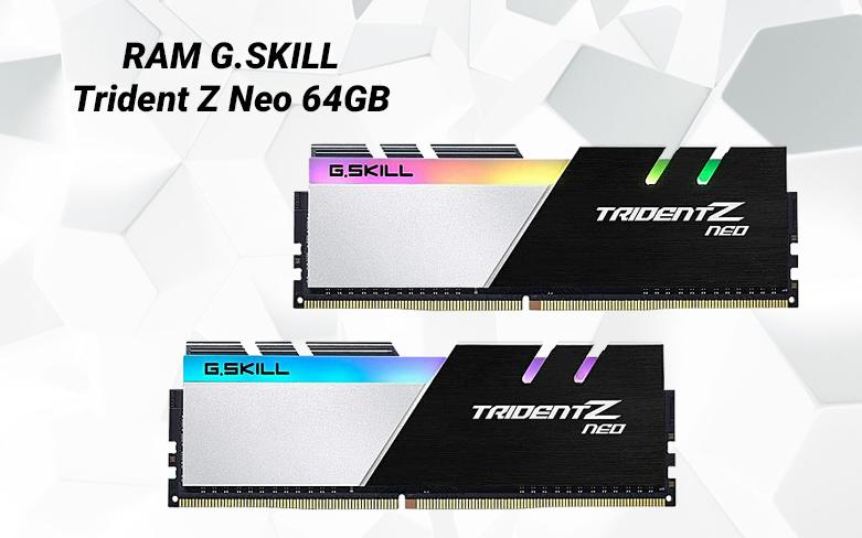 RAM G.Skill Trident Z Neo 64GB (2x32GB) DDR4 3600MHz (F4-3600C18D-64GTZN) | Thiết kế mạnh mẽ